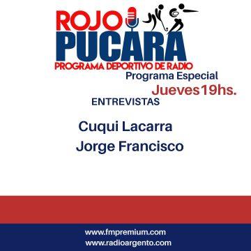 Hoy a partir de las 19hs Programa Especial  Rojo Pucara Entrevista: Cuqui Lacarra y Jorge Francisco