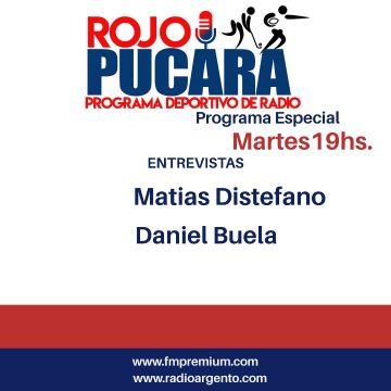 Rojopucararadio . Hoy a partir de las 19hs  Programa Especial Entrevistas: Matías Distefano y Daniel Buela