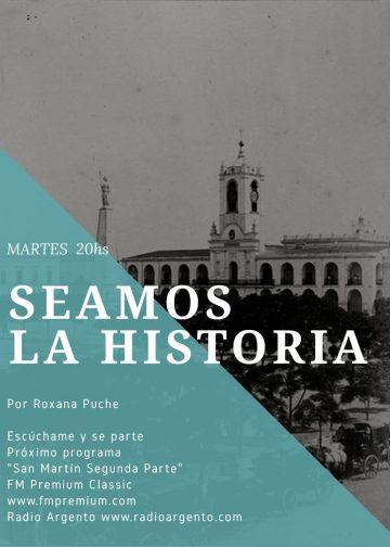 Hoy a partir de las 20hs. Te invitamos a escuchar el  Programa Seamos La Historia Tema «San Martín Segunda Parte»